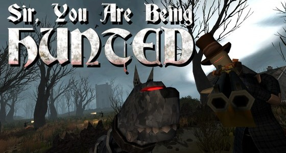 Sir-you-are-being-hunted-560x300.jpg