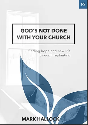 God's Not Done with Your Church by Mark Hallock.PNG