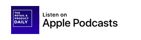 the retail brand and product daily podcast for fashion business news available on apple itunes and podcasts 2.png