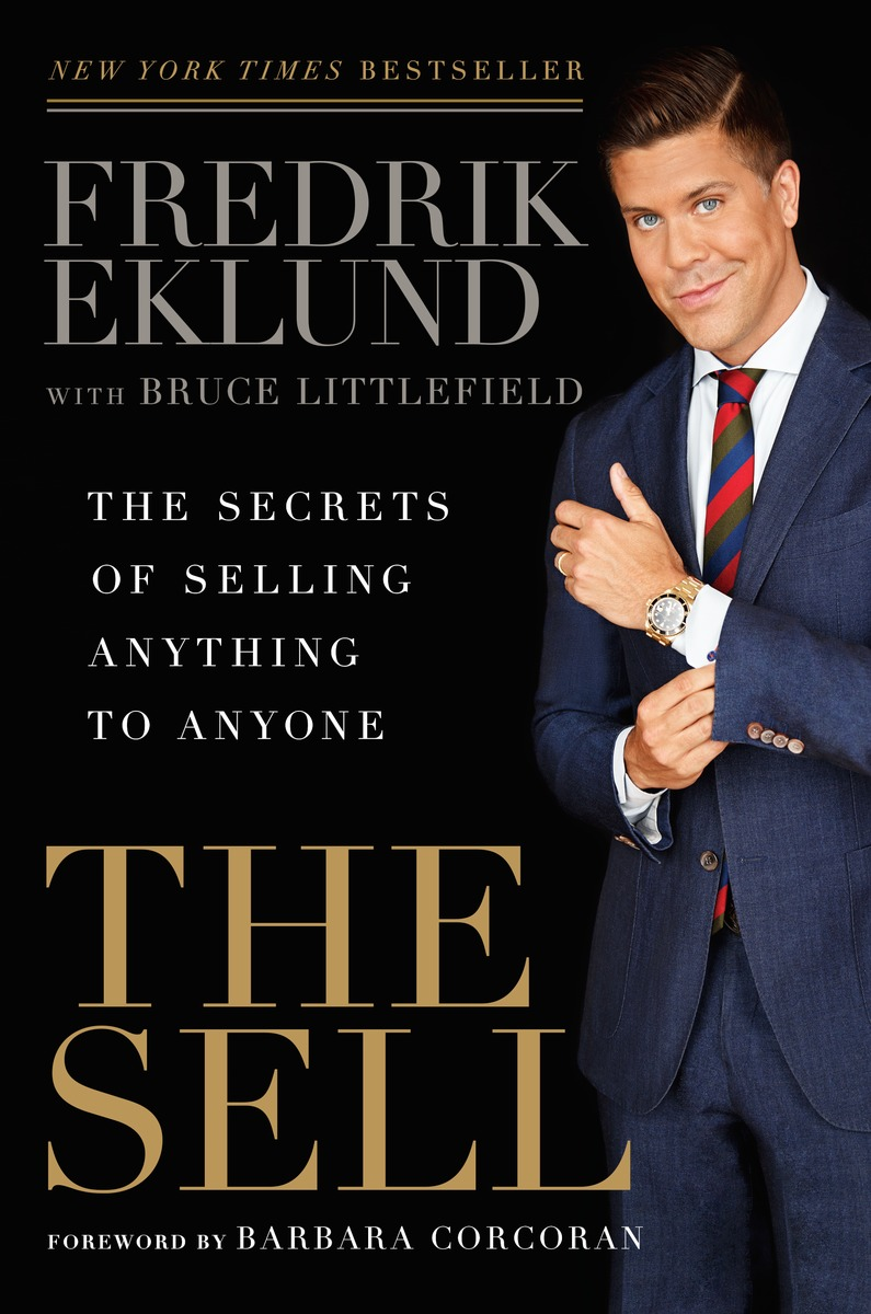 The Sell  by Fredrik Eklund with Bruce Littlefield    New York Times  bestseller