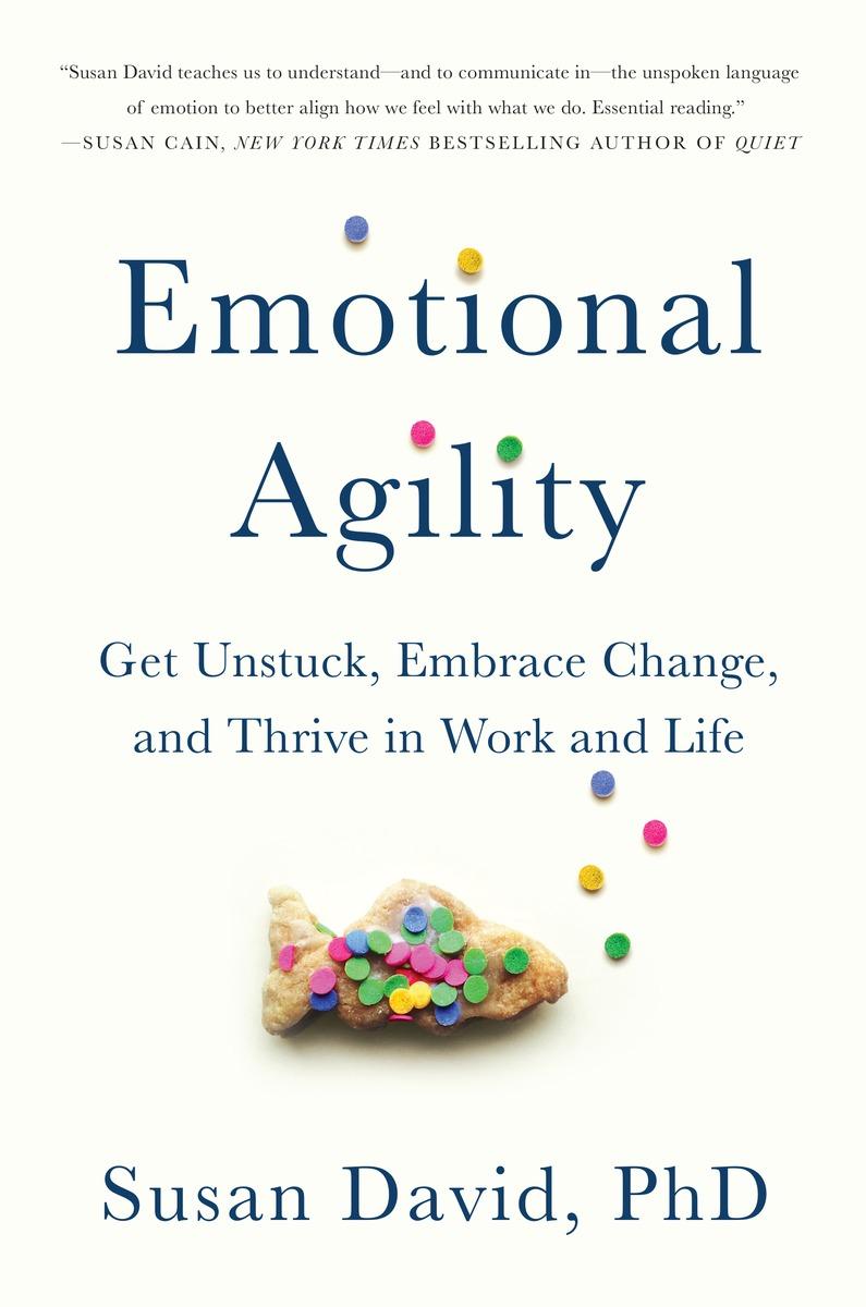 Emotional Agility by Susan David, PhD