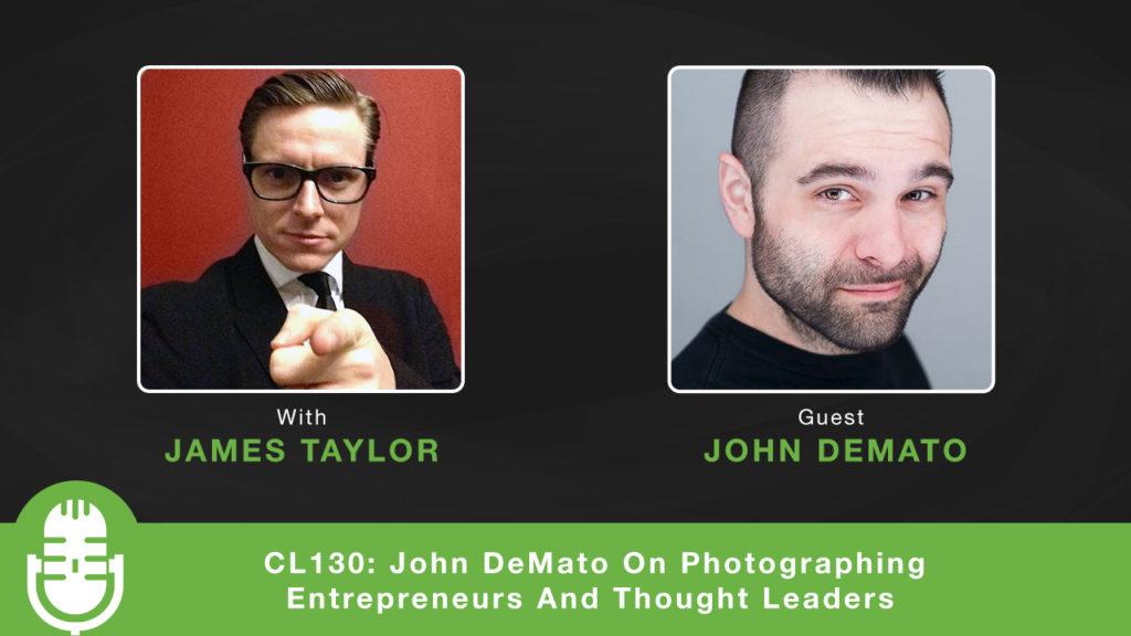 Creative Life Podcast Episode130 John DeMato Productions