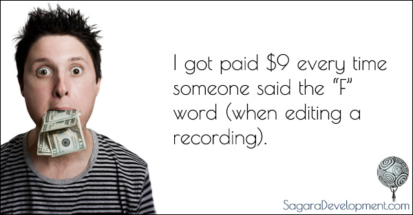 Ask your recording participants not to swear. It'll save you lots of money during editing.