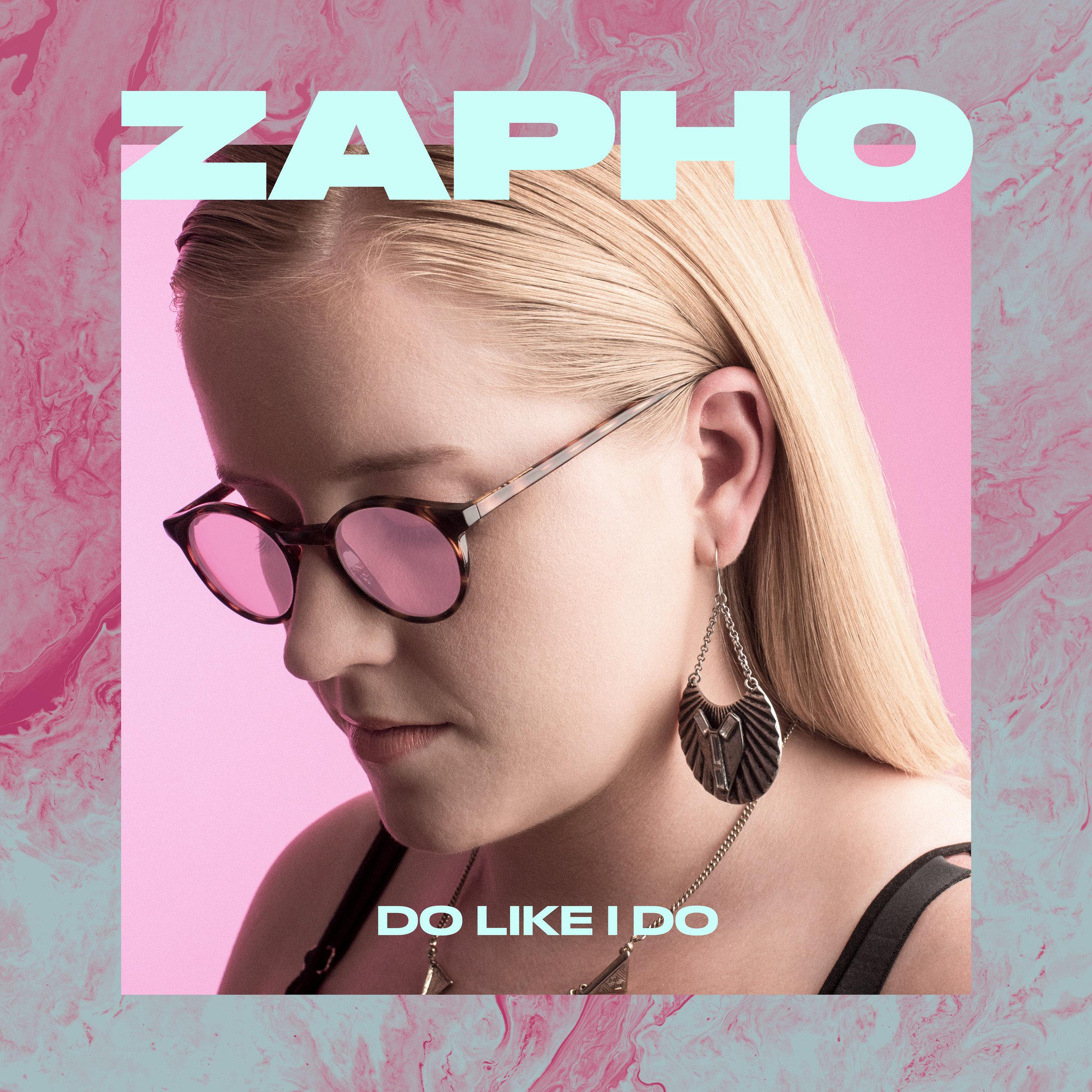 ZAPHO_do_like_I_do.jpg