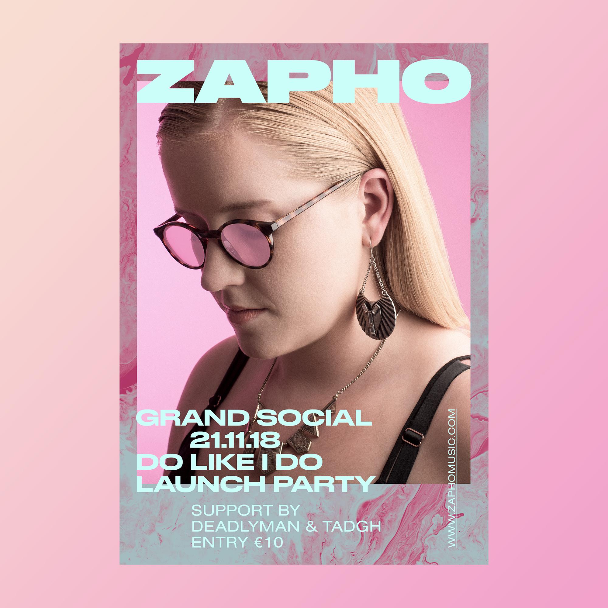 ZAPHO_do_like_I_do_launch_poster_NEW_insta.jpg