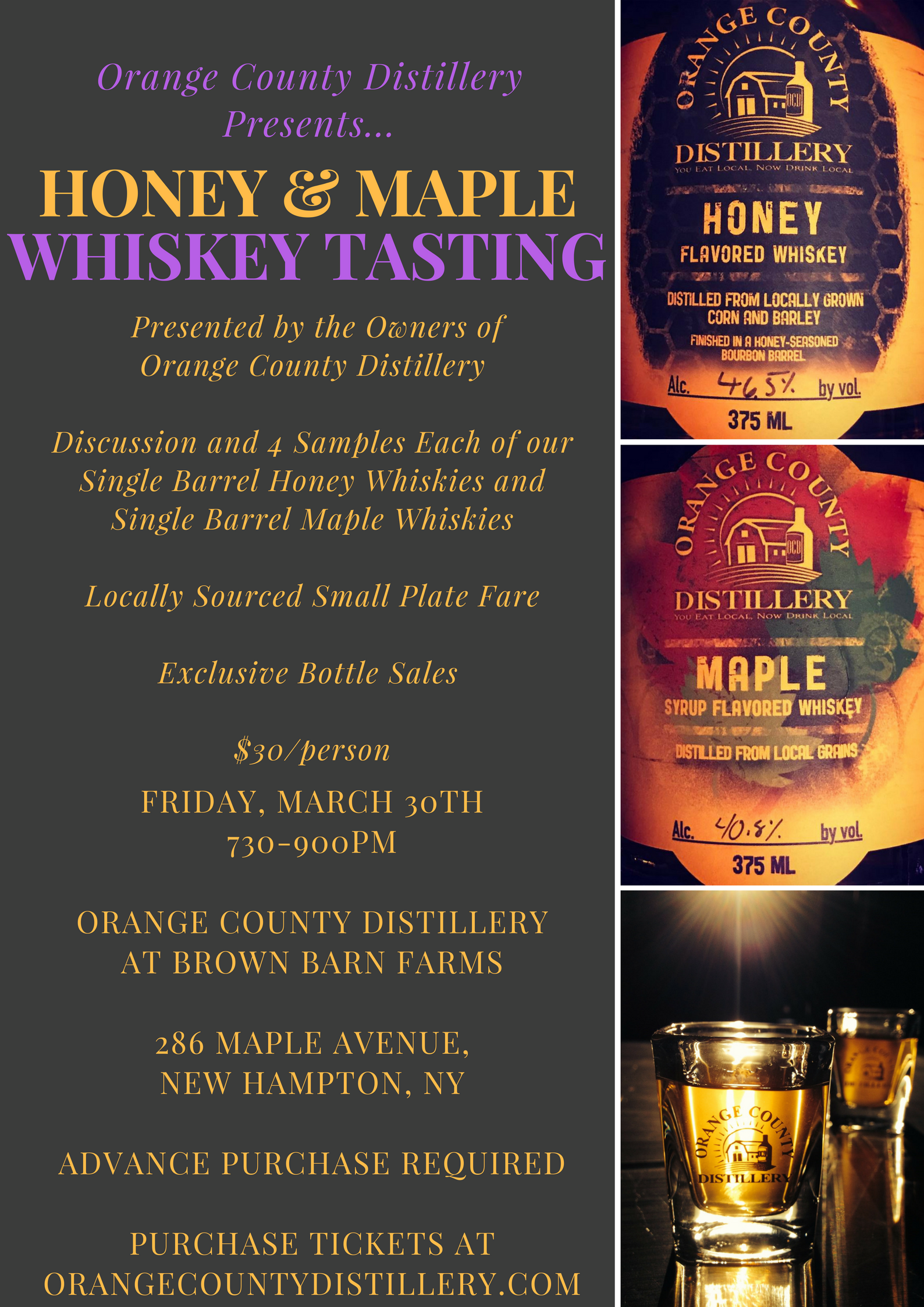 It's back, once again!  The 15th installment of our Whiskey Flight Night!  Join us in a discussion and Q&A session with the owners of Orange County Distillery as we taste four samples each of our single barrel Honey Whiskeys and single barrel Maple Whiskeys.  We'll also have plenty of locally sourced food, including smoked meats from Quaker Creek, various cheeses from 5 Spoke Creamery and Edgwick Farm and our specially made Honey & Maple Fudge.    Bottles of each batch sampled this night will also be on sale for this night only.    $30 per person.