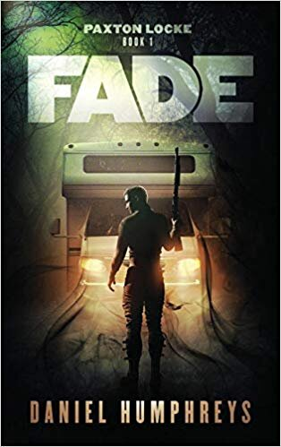 FADE: PAXTON LOCKE BOOK 1 BY DANIEL HUMPHYRES PUBLISHED BY SILVER EMPIRE (2018)
