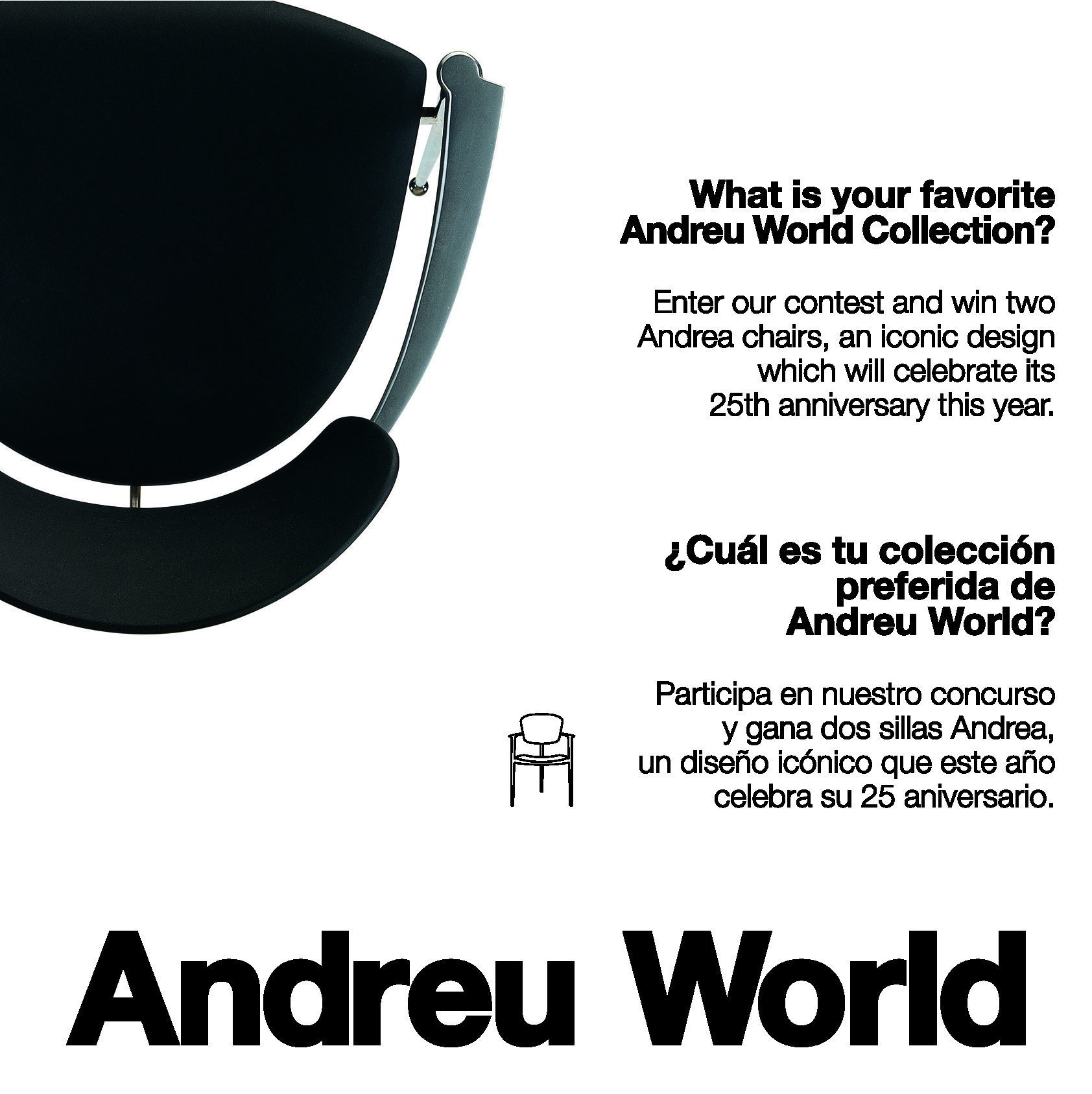 Take part in Andreu World's Facebook contest to win two  Andrea  chairs designed by Joseph Llusca, to coincide with the 25th anniversary of its design.  Details  here .