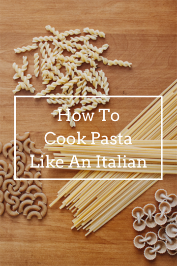 How To Cook Pasta Like An Italian.png