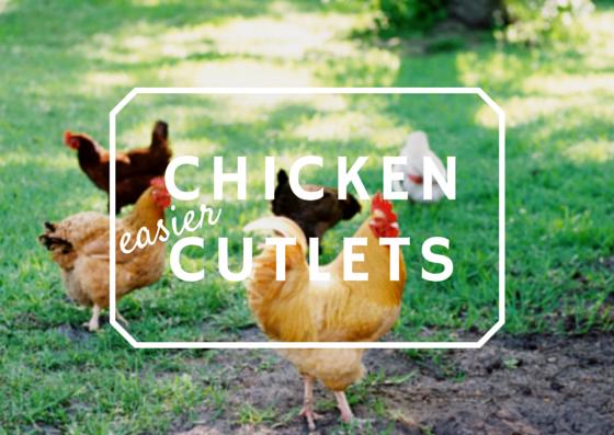 Easy Chicken Cutlets