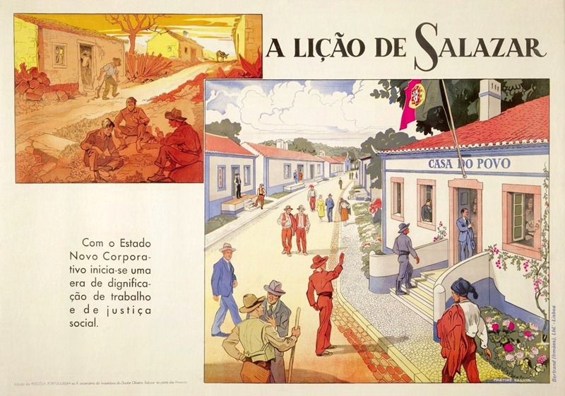 """A Lição de Salazar: Casa do Povo""  (""Salazar's Lesson: The People's House"")  Caption: ""An era of dignity of labor and social justice begins with the new corporate state.""   Poster: Martins Barata, 1938"