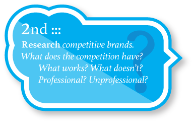 Find out - who the competition is and if they are a successful company or not. See what the trends are, but make sure you aren't designing for the latest trend, make sure you are designing a timeless logo.