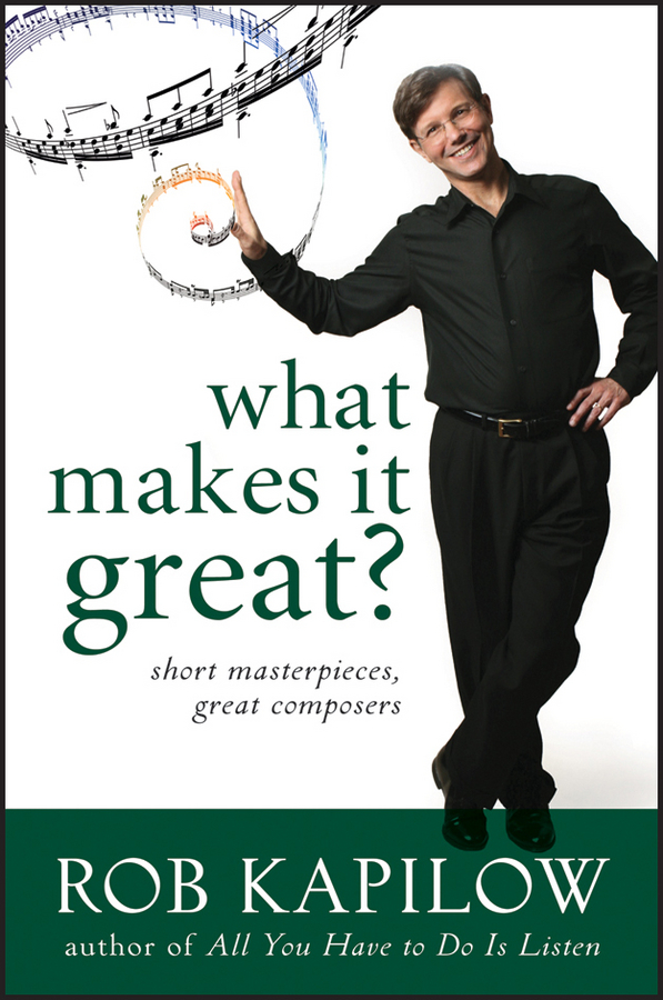 The cover of Robert Kapilow's What Makes it Great? Credit: Wiley.