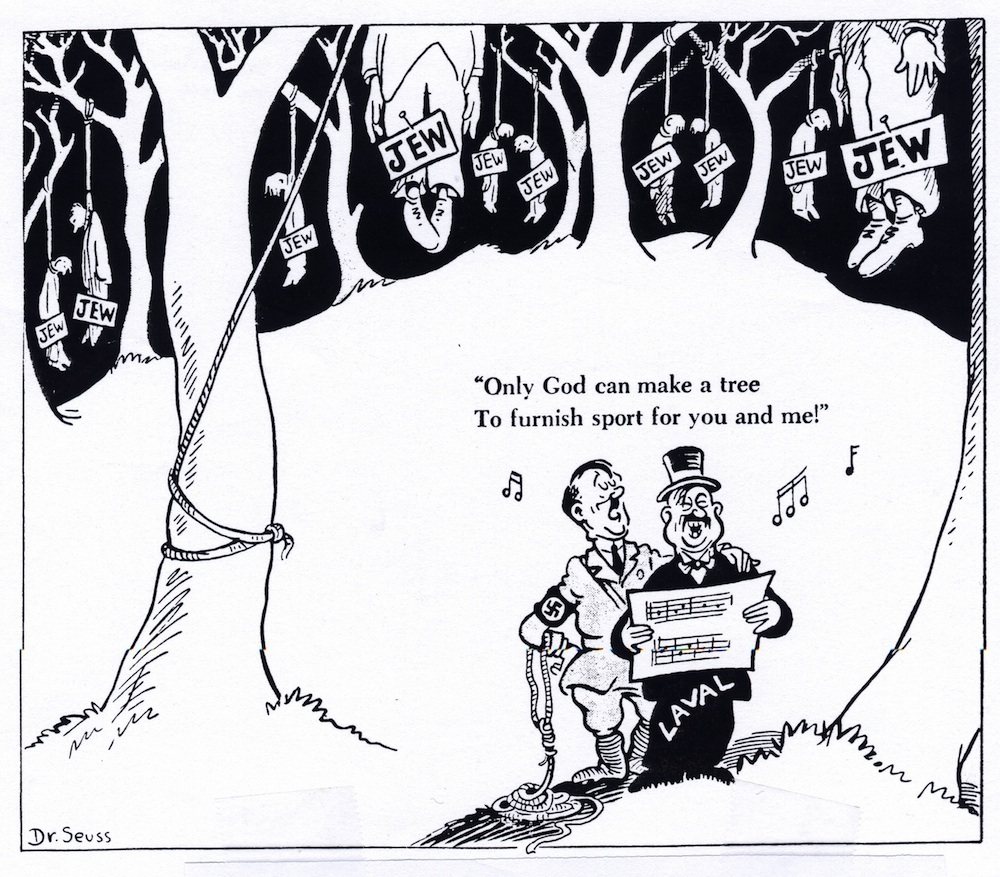 """Click photo to download. Caption: Seventy years ago on July 20, the cartoonist known as Dr. Seuss drew a forest filled with corpses hanging from the trees, with a sign reading """"Jew"""" pinned to each body. Adolf Hitler, with extra rope draped on his arm, and Vichy leader Pierre Laval were shown singing happily. Credit: The David S. Wyman Institute for Holocaust Studies."""