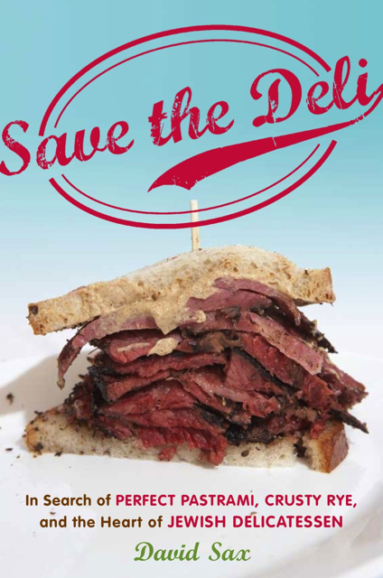 """Click photo to download. Caption: The cover of """"Save the Deli,"""" by David Sax. Credit: Houghton Mifflin Harcourt."""