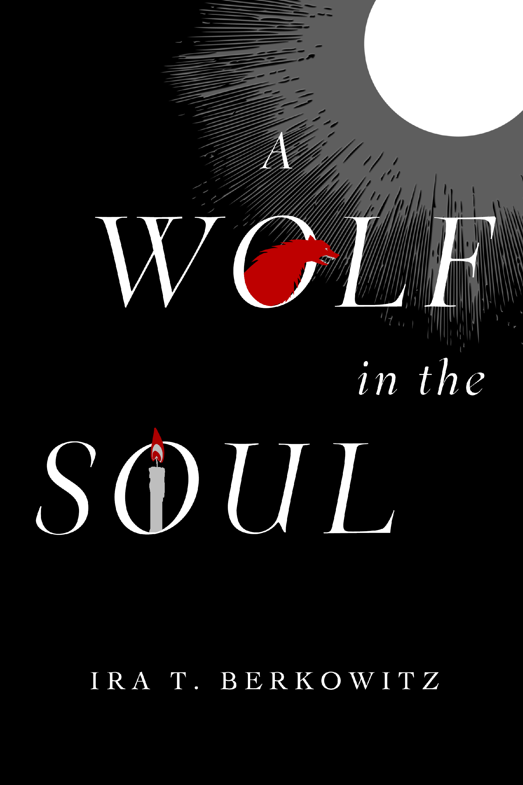 """Click photo to download. Caption: The cover ofIra T. Berkowitz's new novel, """"A Wolf in the Soul."""" Credit: Leviathan Press."""