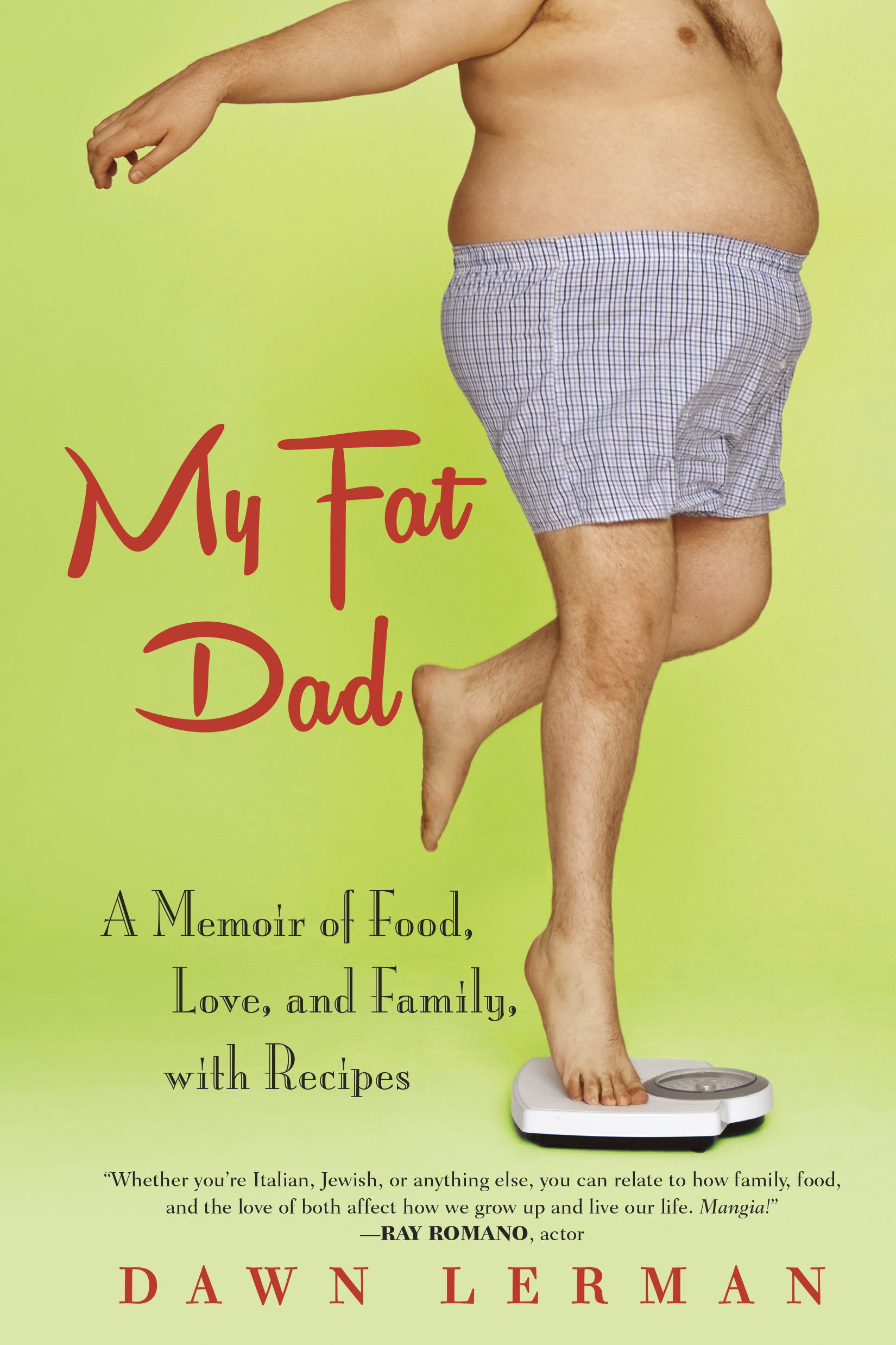 """Click photo to download. Caption: The cover of """"My Fat Dad,"""" by Dawn Lerman. Credit: Berkley Books."""