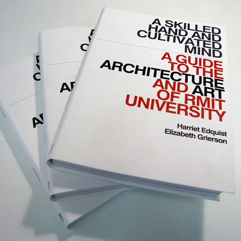 A Skilled hand and cultivated mind: a guide to the architecture and art of RMIT University  (Image courtesy: Trampoline)