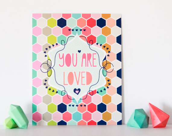 LUCY DARLING'S  YOU ARE LOVED  PRINT