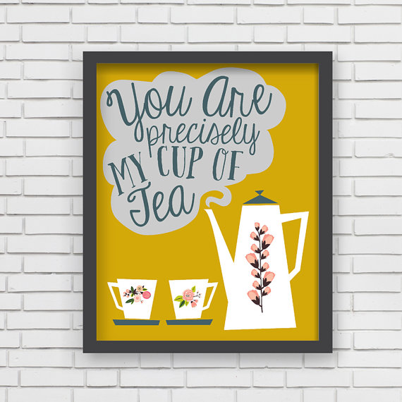LUCY DARLING'S  YOU ARE PRECISELY MY CUP OF TEA  PRINT IN YELLOW