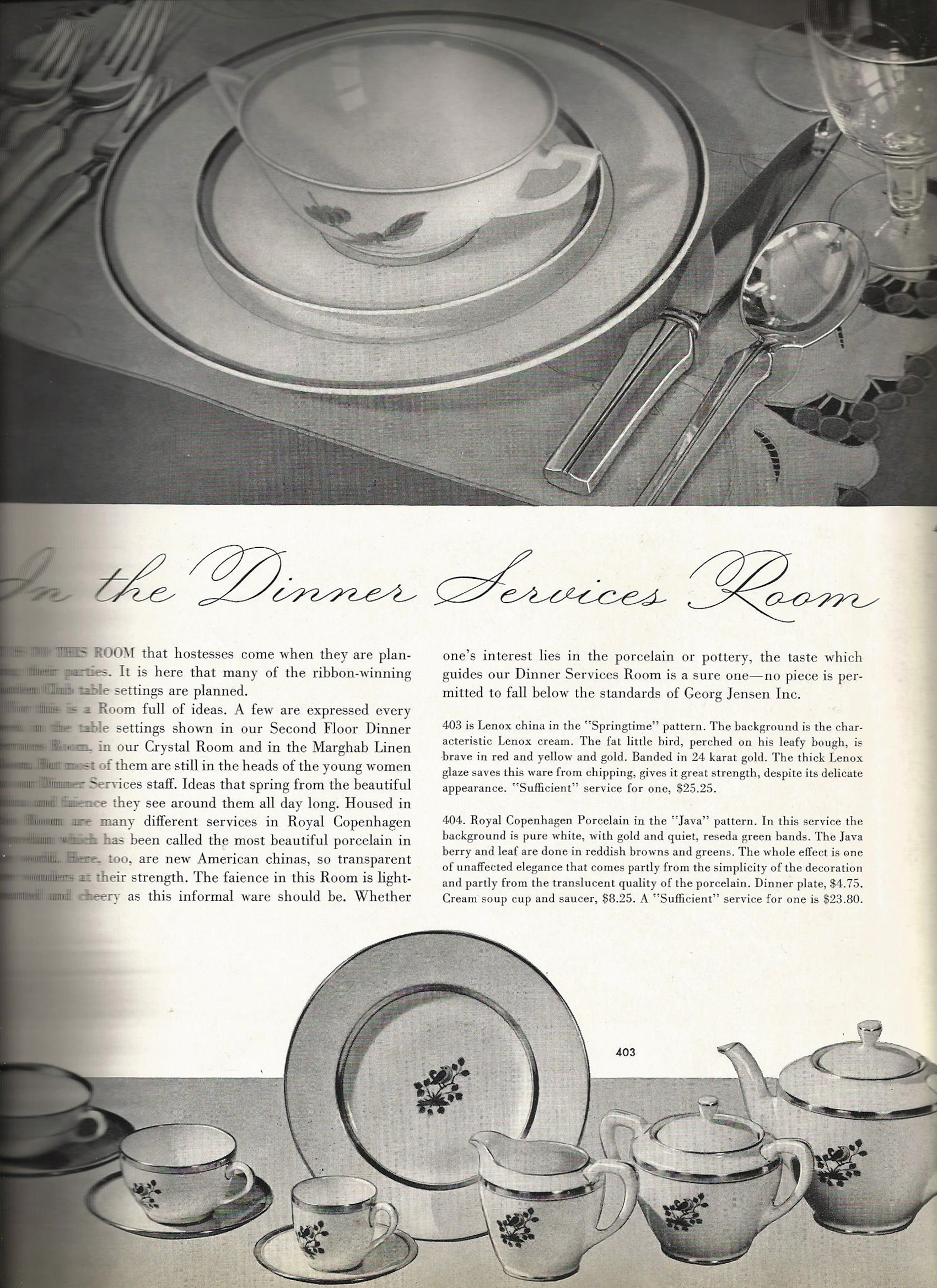 "As we drift further into this catalog, other items than Georg Jensen's silver are offered for sale. This particular page starts the section devoted to porcelain crafts, and the topmost picture is of the Royal Copenhagen ""Java"" pattern. of note however, is that it is pictured with the ""Agave"" flatware set from Georg Jensen, and many of the illustrations in this section have Georg Jensen pieces used for display."