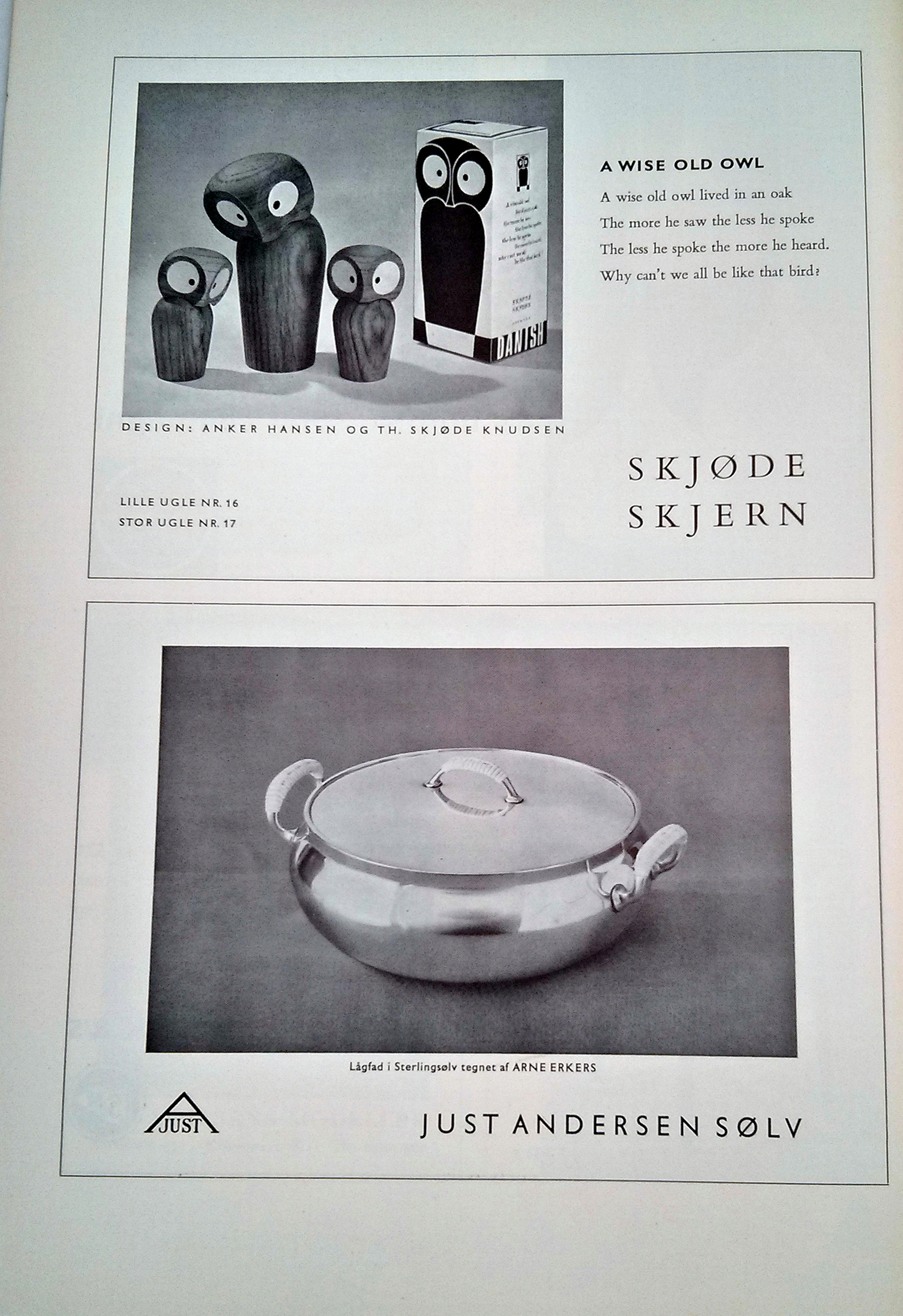 """A few old advertisements for both Just Andersen, featuring one of their beautiful pots. The Skjode Skjern advertisement shows a few of the whimsical wooden creatures in our collection and a poem.  """"A Wise Old Owl"""" A wise old owl lived in an oak The more he saw the less he spoke The less he spoke the more he heard. Why can't we all be like that bird?"""