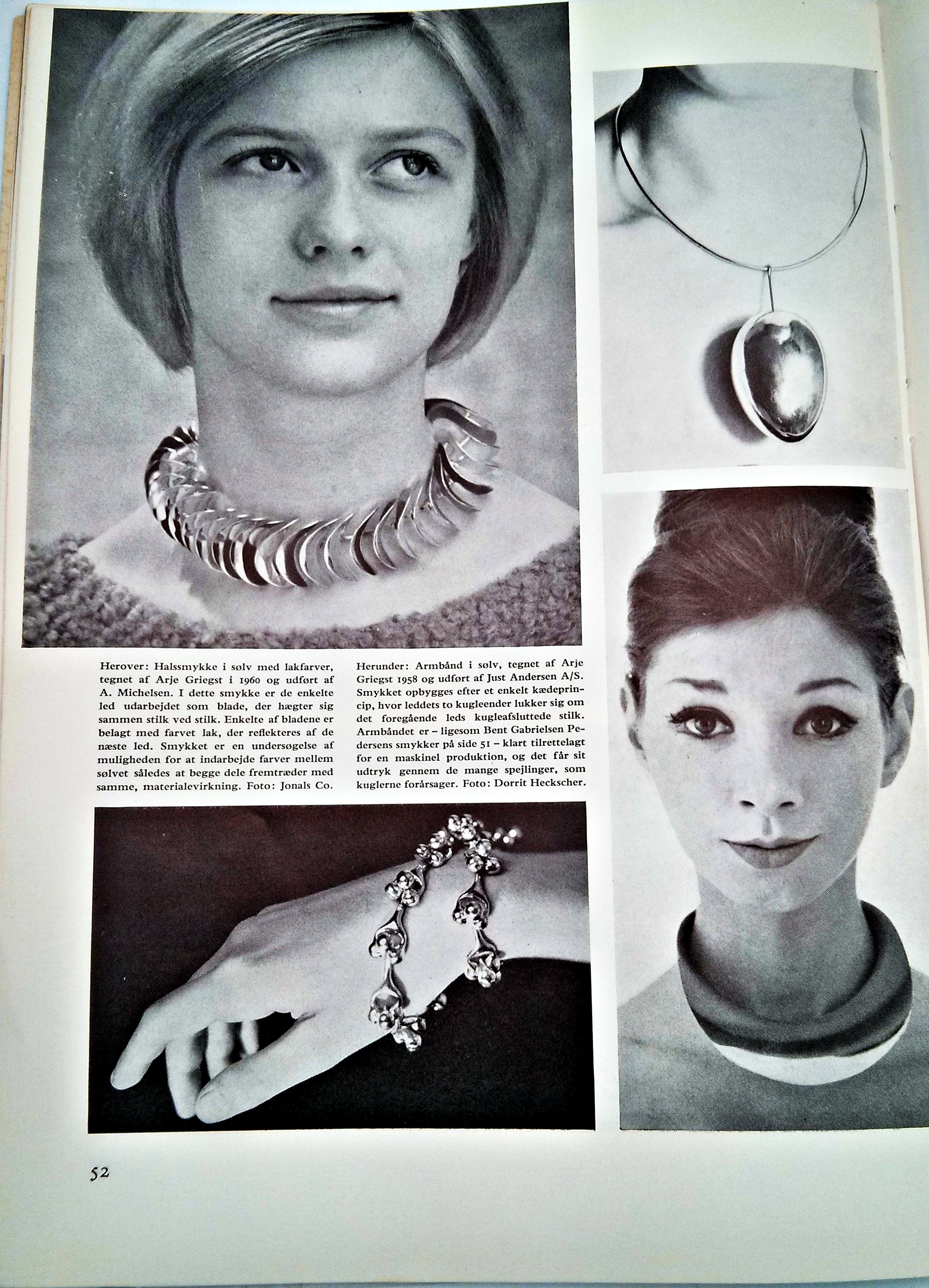 The necklace above is the same which has appeared in the previous Just Andersen advertisement and was designed by Arje Griegst in 1960 using a series of interconnected tabs which gracefully curves around the neck where it lies.  At the bottom right, we see the neckband displayed on the cover of the magazine, designed by Arje Griegst in 1960 as well, also produced by Just Andersen A/S. the neckband gracefully cups the neck of the wearer and helps to illustrate an execution that tests the limits of the silver. And to the bottom left, a silver bracelet design in 1958 by Arje Griegst for Just Andersen that uses a single style of link which with a series of interlocking spheres interconnect in a long continuous band. The shapes are accentuated by the way the light dances upon the ball connectors.