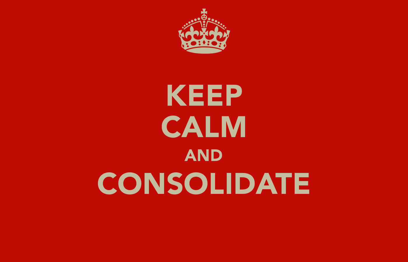 keep-calm-and-consolidate-39 (2).png