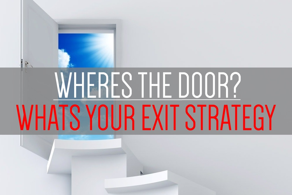 Whats-your-exit-strategy.jpg