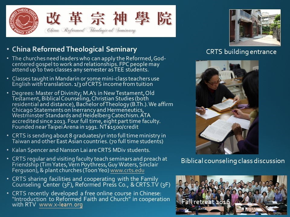 "China Reformed Theological Seminary - 'Seeking the fruit that increases to your credit because of your partnership commitment with our ministry""Philippians 4:15-17CRTS is one of these gospel partnerships FPC supports. Click on this link and this link to find out ways in which you can pray for this vital ministry."