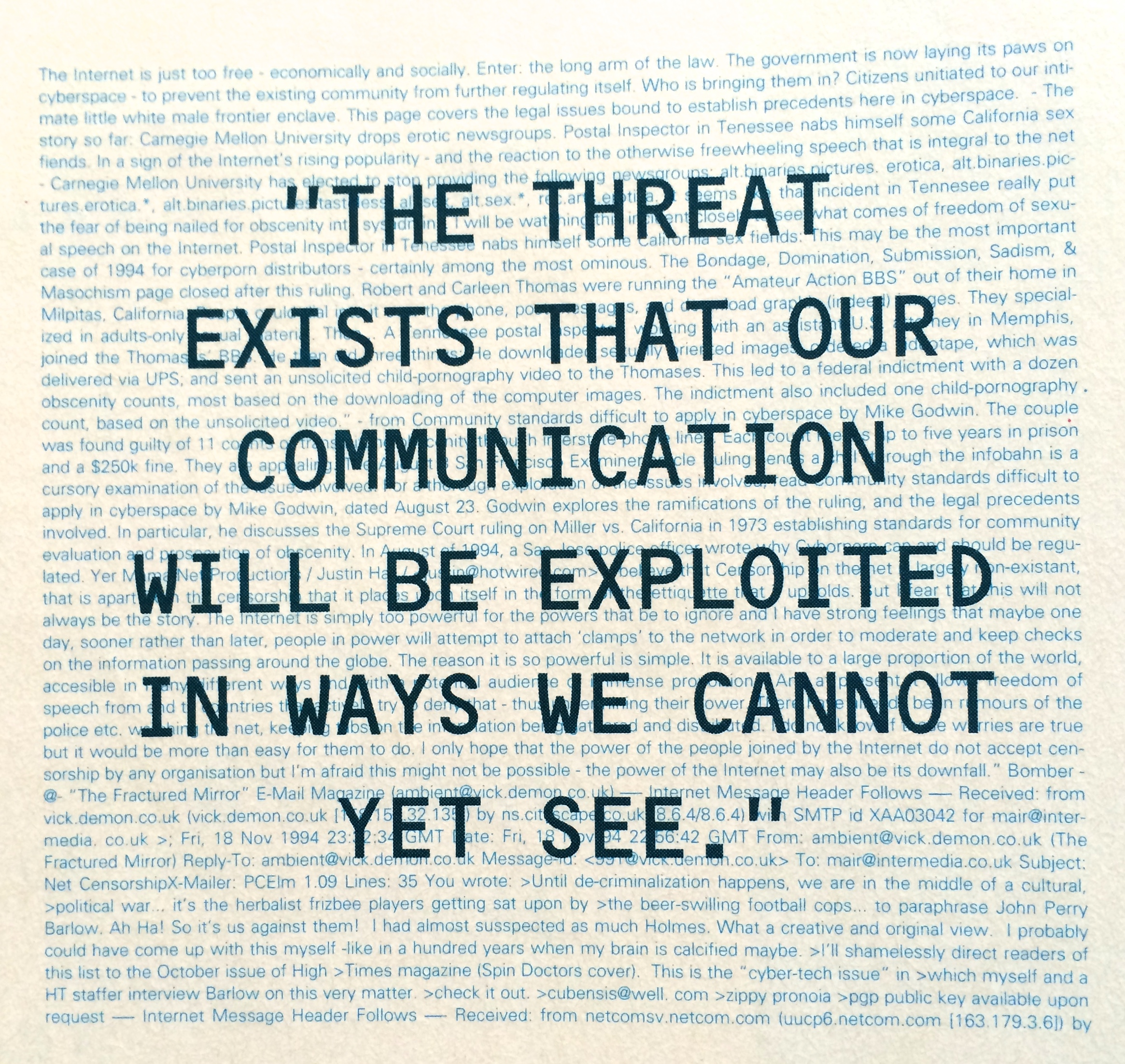 The threat exists that our communication will be exploited in ways we cannot yet imagine
