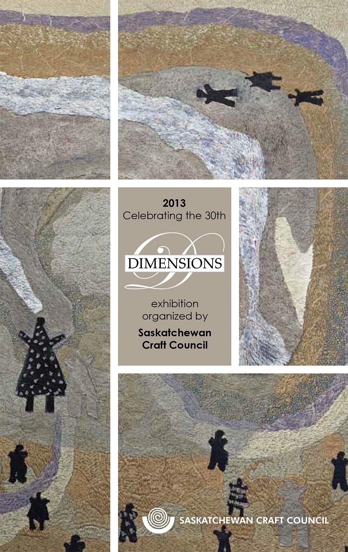 Saskatchewan Craft Council.  Celebrating the 30th Dimensions.  Saskatoon: SCC, 2013. Cover. Print.