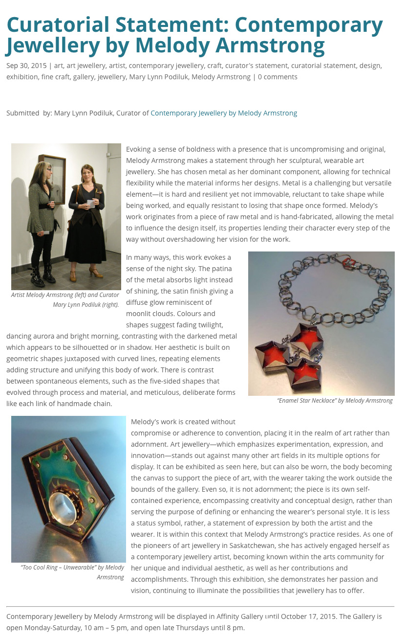 "Podiluk, Mary Lynn.  ""Curatorial Statement: Contemporary Jewellery by Melody Armstrong""  . Saskatchewan Craft Council Blog. 01 Oct 2015. Web."