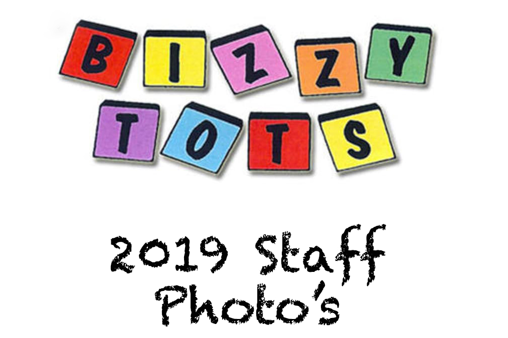 Bizzy Tots Staff Photo's 2019