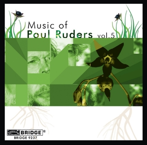 Music of Poul Ruders, Volume 5 - BRIDGE 9237