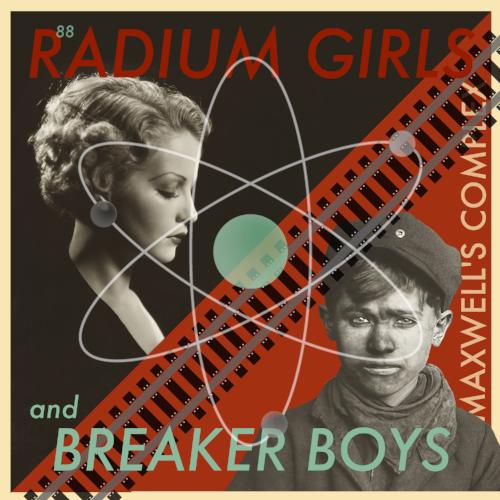 Radium Girls and Breaker Boys