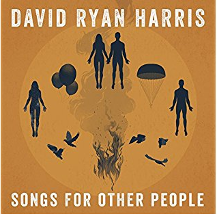 DAVID RYAN HARRIS - SONGS FOR OTHER PEOPLE