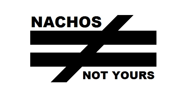 Nacho Not Yours.jpg