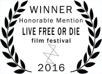 Honorable Mention Live Free or Die Film Festival