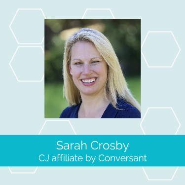 Sarah Crosby  is a Content Development Director at  CJ affiliate by Conversant . She is responsible for making it easier for content publishers and bloggers to monetize their sites and connect with advertisers. She has over seven years of affiliate marketing experience and is passionate about helping both advertisers and publishers strategically grow their affiliate programs.