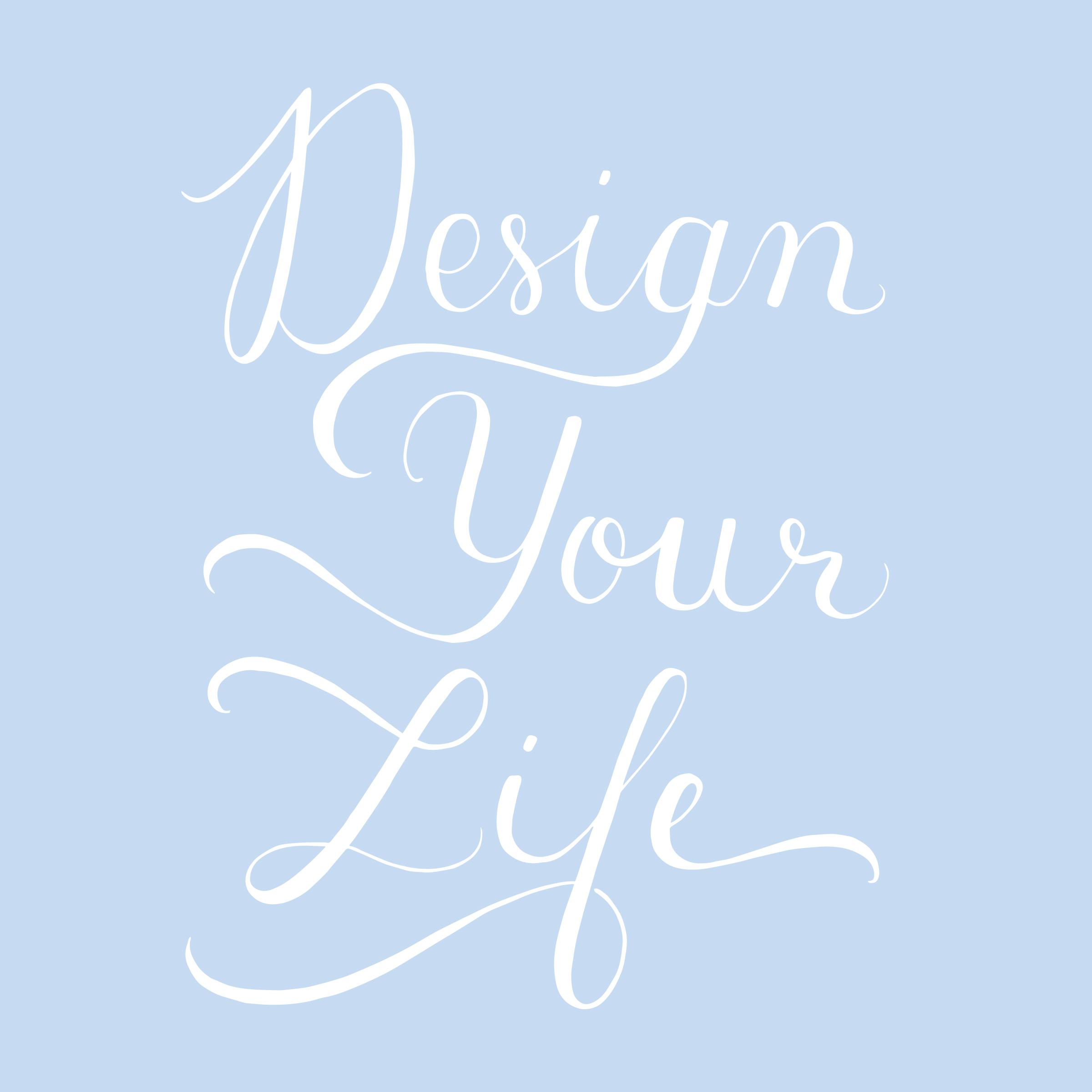 Design Your Life - andreacrofts.com.jpg