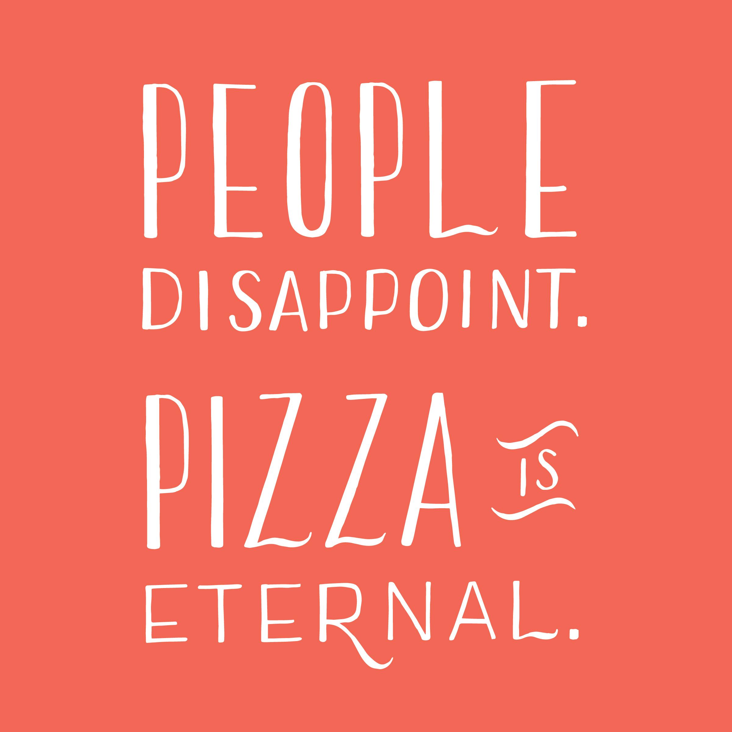 Pizza Is Eternal - andreacrofts.com.jpg