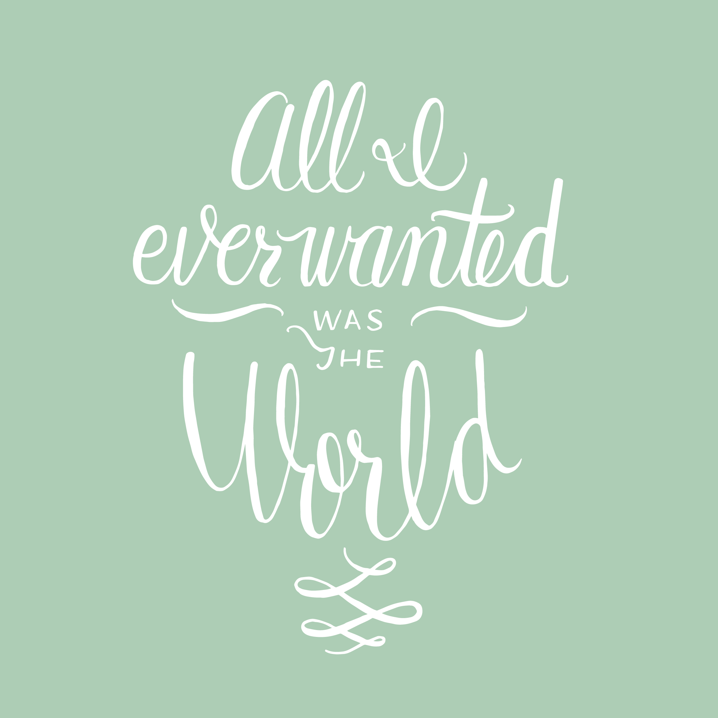 All I Ever Wanted Was The World - andreacrofts.com.jpg