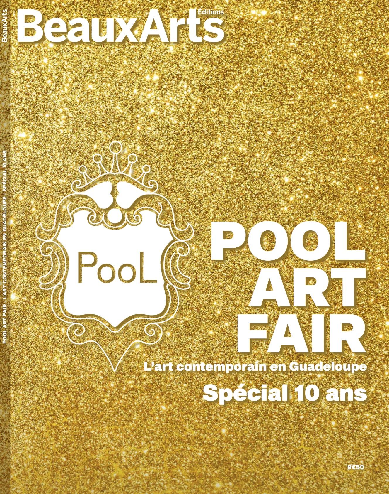 Beaux Art Edition - Hors Série consacré à PooL Art Fair  Cliquez ici pour le reserver   Cliquez ici pour l'acheter via pay pal