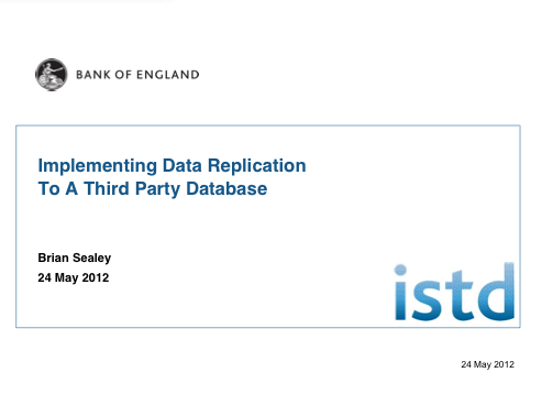Implementing Data Replication to a Third Party Database - Brian Sealey, Bank of England