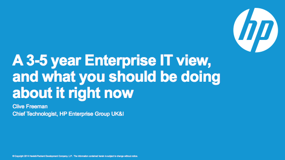 3-5 Year Enterprise IT View - HP - Clive Freeman