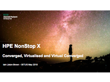 Converged and Virtualised NonStop X - Iain Liston-Brown - HPE