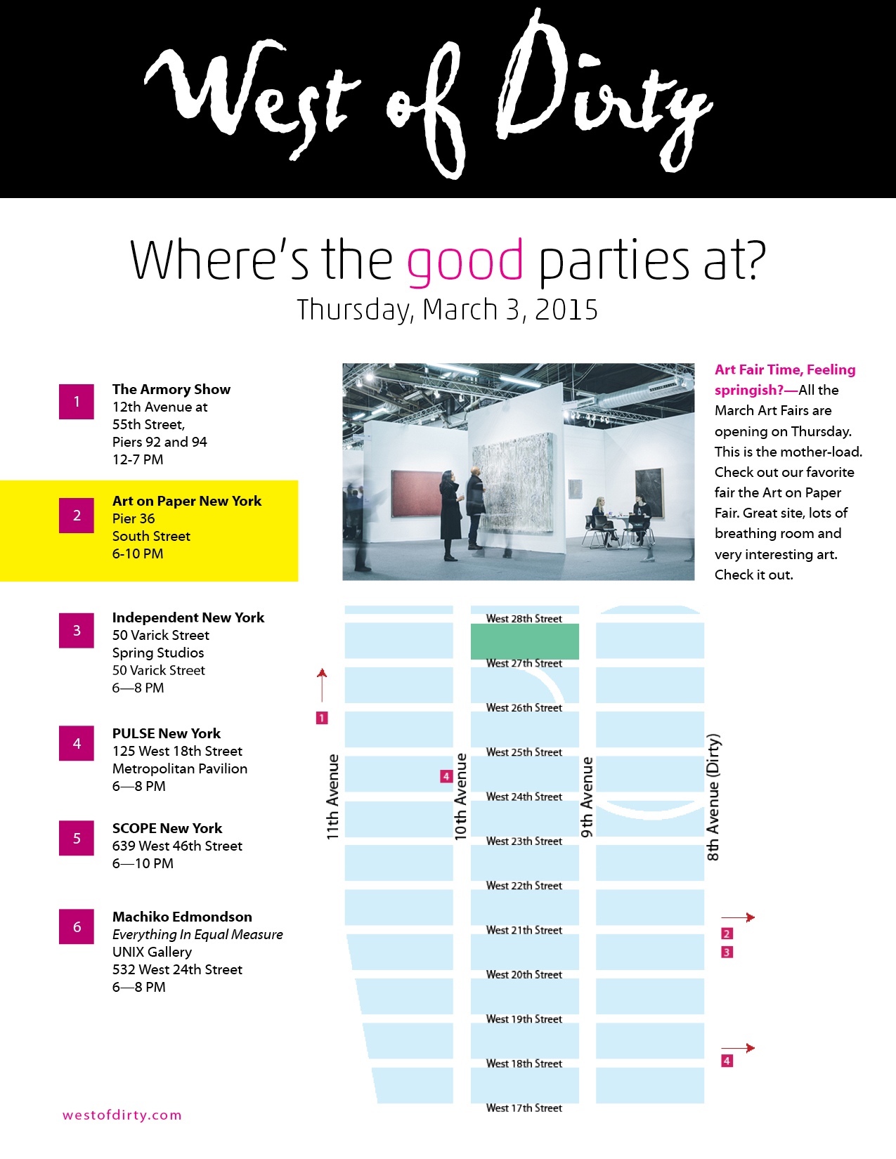 Art Fair Time, Feeling springish? —All the March Art Fairs are opening on Thursday. This is the mother-load. Check out our favorite fair the Art on Paper Fair. Great site, lots of breathing room and very interesting art. Check it out.