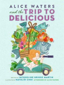 alice waters trip delicious martin new biographies kids book long enough