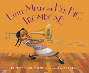 little melba big trombone new biographies kids book long enough